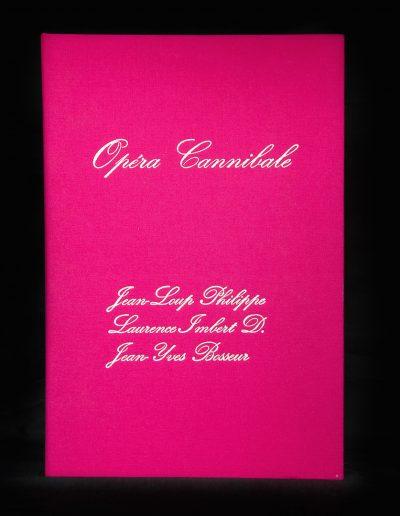 Opéra Cannibale, 2001, 16 ex sur un poème de Jean-Loup Philippe, avec un CD et une partition de Jean-Yves Bosseur